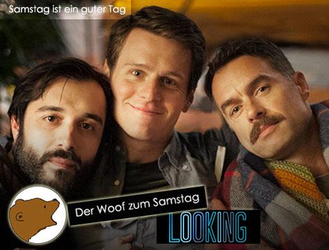 Der Woof zum Samstag - Looking (HBO)