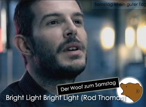 DerWoofzumSamstag_BrightLightBrightLight